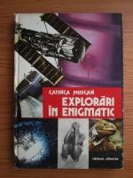 Anticariat: Catinca Muscan - Explorari in enigmatic