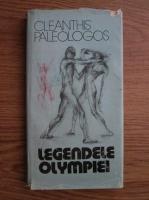 Anticariat: Cleanthis Paleologos - Legendele Olympiei
