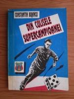 Anticariat: Constantin Brancu - Din culisele supercampioanei