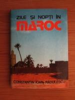 Anticariat: Constantin Ioan Radulescu - Zile si nopti in Maroc