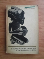 Constantin Ionescu Gulian - Despre cultura spirituala a popoarelor africane