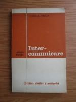 Anticariat: Corneliu Mircea - Intercomunicare. Eseu de antropologie psihologica