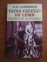 Anticariat: D. H. Lawrence - Taina calului de lemn. Povestiri si nuvele