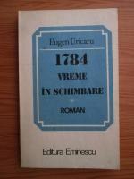 Anticariat: Eugen Uricaru - 1784. Vreme in schimbare
