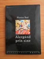 Anticariat: Florica Bud - Alergand prin sine