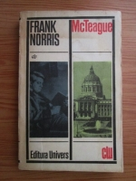 Anticariat: Frank Norris - McTeague. O intamplare din San Francisco