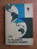 Anticariat: George Gamow - O planeta numita Pamant