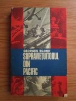 Anticariat: Georges Blond - Supravietuitorul din Pacific
