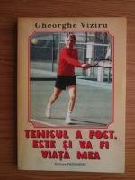 Anticariat: Gheorghe Viziru - Tenisul a fost, este si va fi viata mea