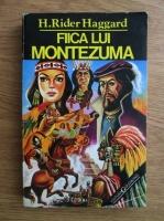 H. Rider Haggard - Fiica lui Montezuma