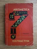 Anticariat: I. I. Perelman - Aritmetica distractiva