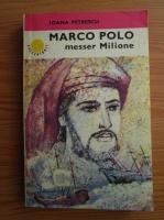 Anticariat: Ioana Petrescu - Marco Polo messer Milione
