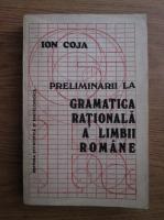 Anticariat: Ion Coja - Preliminarii la gramatica rationala a limbii romane