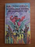 Ion Cranguleanu - Uluitoarele povesti de la palatul Ur