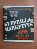 Jay Conrad Levinson, Jeannie Levinson - Startup guide to guerrilla marketing. A Simple battle plan for first time marketers
