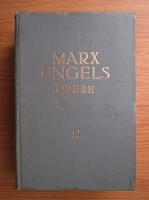 Karl Marx, Friedrich Engels - Opere (volumul 12)