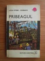 Anticariat: Lola Stere Chiracu - Pribeagul