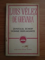 Anticariat: Luis Velez de Guevara - Diavolul schiop. Domnie dupa moarte