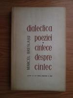 Anticariat: Marcel Breslasu - Dialectica poeziei sau cantece despre cantec