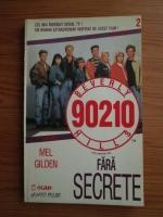 Mel Gilden - Beverly Hills 90210. Fara secrete