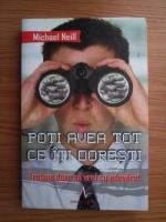 Anticariat: Michael Neill - Poti avea tot ce iti doresti. Trebuie doar sa vrei cu adevarat