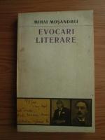 Anticariat: Mihai Mosandrei - Evocari literare