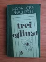 Anticariat: Mircea Horia Simionescu - Trei oglinzi