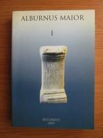 Anticariat: Paul Damian - Alburnus Maior. Seria monografica (volumul 1)