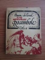 Anticariat: Ponson du Terrail - Rocambole, volumele 1, 2. Funia spanzuratului