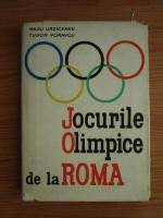 Anticariat: Radu Urziceanu, Tudor Vornicu - Jocurile Olimpice de la Roma