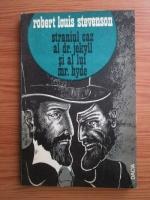 Anticariat: Robert Louis Stevenson - Straniul caz al doctorului Jekyll si al lui Mister Hyde