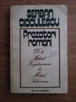 Anticariat: Serban Cioculescu - Prozatori romani. De la Mihail Kogalniceanu la Mihail Sadoveanu