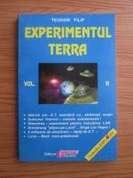 Anticariat: Teodor Filip - Experimentul Terra (volumul 2)