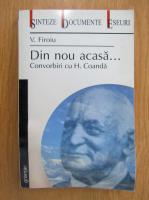 V. Firoiu - Din nou acasa...Convorbiri cu H. Coanda