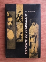 Anticariat: Al. Pescaru - Elemente de demografie