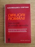Anticariat: Alexandru Radulescu, Iosif Sava - Dirijori romani. Sase decenii pe estrada Ateneului (volumul 2)