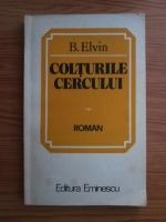 Anticariat: B. Elvin - Colturile cercului