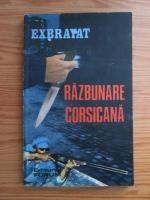 Anticariat: Charles Exbrayat - Razbunare corsicana