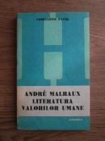 Anticariat: Constantin Pavel - Andre Malraux. Literatura valorilor umane