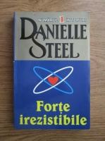 Anticariat: Danielle Steel - Forte irezistibile