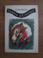 Anticariat: Elin Pelin - Vulpea si cocosul