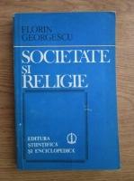 Florin Georgescu - Societate si religie