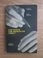 Anticariat: Fulvia Turcu, Lidia Sfirlea - Cum scriem, cum pronuntam corect. Norme si exercitii