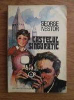 George Nestor - Castelul singuratic
