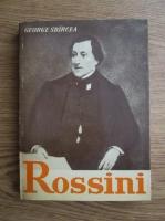 Anticariat: George Sbircea - Rossini