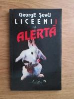 Anticariat: George Sovu - Liceenii in alerta
