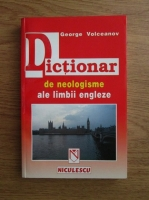 Anticariat: George Volceanov - Dictionar de neologisme ale limbii engleze