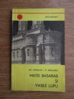 Gr. Popescu, P. Grigoriu - Matei Basarab si Vasile Lupu