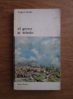 Anticariat: Gregorio Maranon - El Greco si Toledo