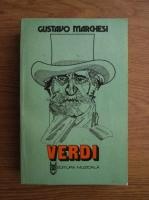 Anticariat: Gustavo Marchesi - Giuseppe Verdi